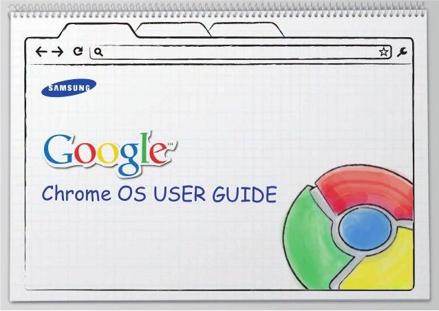 Chrome OS USER GUIDE
