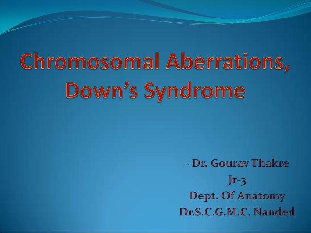 Chromosomal aberrationsDefinition :-       ―Any deviation either in number or structure of the chromosomes is referred as ...