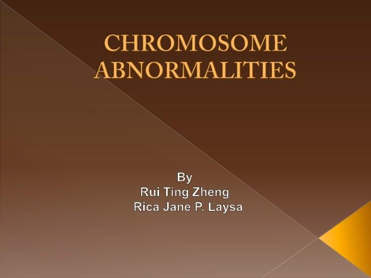 Chromosome abnormalities by Zheng & Laysa (PD2G)