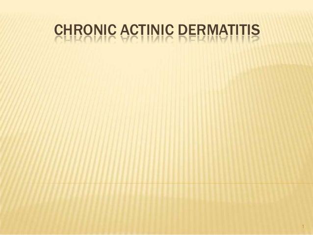 CHRONIC ACTINIC DERMATITIS 1