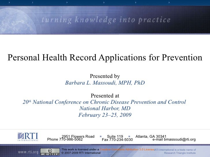 Personal Health Record Applications for Prevention Presented by Barbara L. Massoudi, MPH, PhD Presented at 20 th  National...