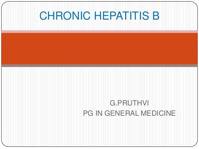 CHRONIC HEPATITIS B  G.PRUTHVI PG IN GENERAL MEDICINE