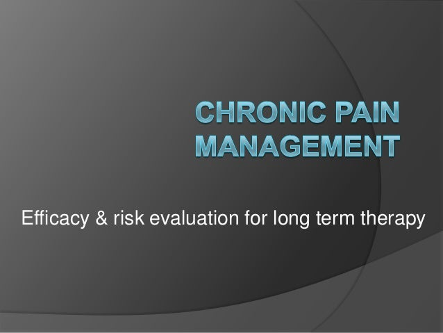 Efficacy & risk evaluation for long term therapy