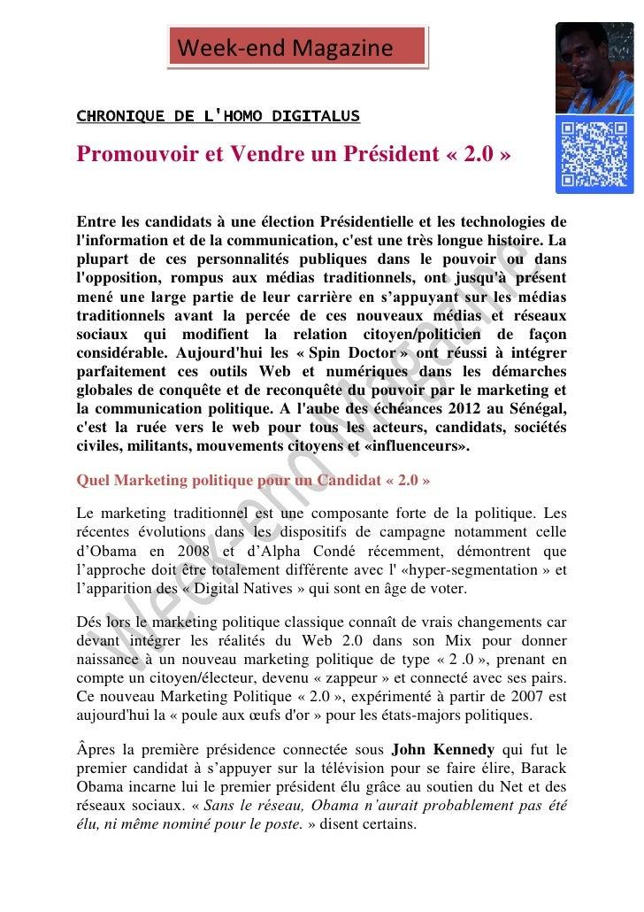 Week-end MagazineCHRONIQUE DE LHOMO DIGITALUSPromouvoir et Vendre un Président « 2.0 »Entre les candidats à une élection P...