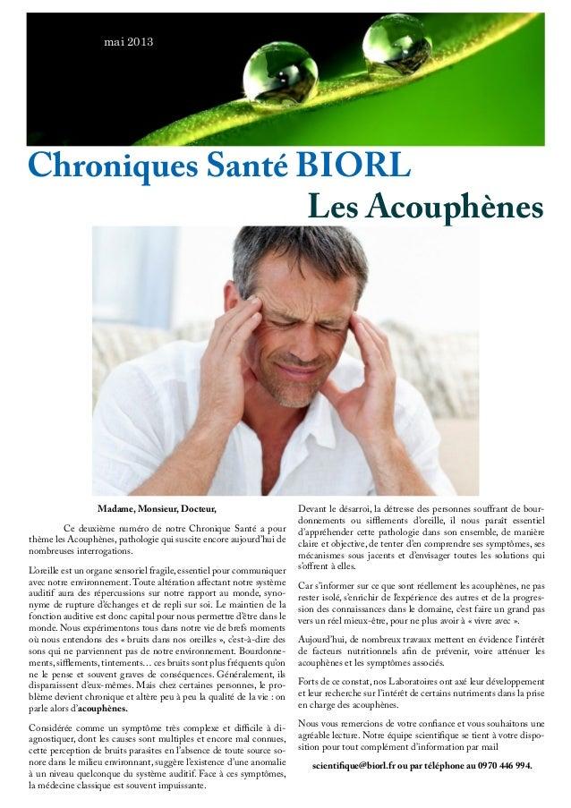 Chroniques Santé BIORL Les Acouphènes Madame, Monsieur, Docteur,  Ce deuxième numéro de notre Chronique Santé a pour thèm...