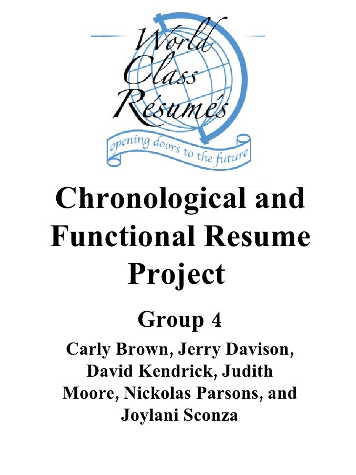 Chronological and Functional Resume Project   Group 4 Carly Brown, Jerry Davison, David Kendrick, Judith Moore, Nickolas P...