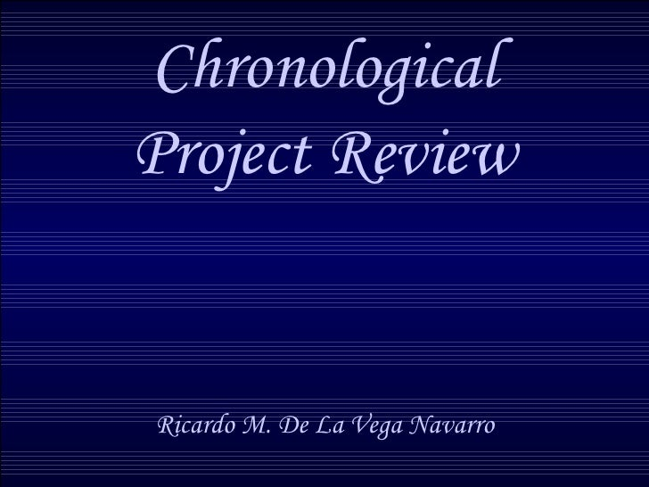 Chronological Project Review