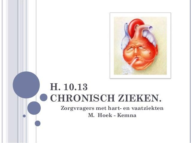 H. 10.13CHRONISCH ZIEKEN.Zorgvragers met hart- en vaatziektenM. Hoek - Kemna