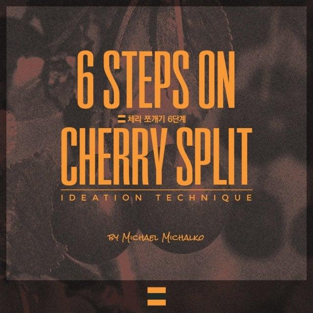 """""""체리 쪼개기 테크닉 6단계"""" (6Steps On Cherry Split)"""