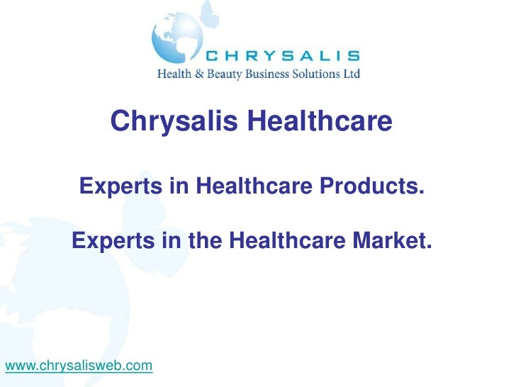 Chrysalis Healthcare         Experts in Healthcare Products.        Experts in the Healthcare Market.www.chrysalisweb.com