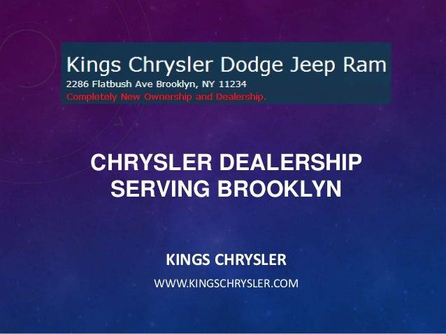 CHRYSLER DEALERSHIP SERVING BROOKLYN KINGS CHRYSLER WWW.KINGSCHRYSLER.COM