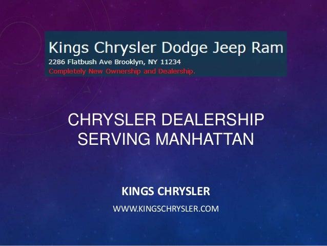 CHRYSLER DEALERSHIP SERVING MANHATTAN KINGS CHRYSLER WWW.KINGSCHRYSLER.COM