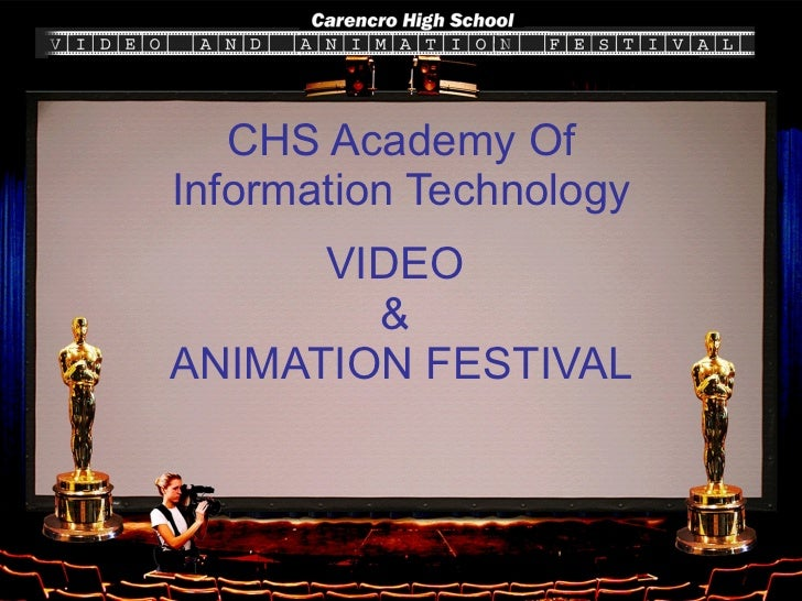 CHS Academy Of Information Technology VIDEO  &  ANIMATION FESTIVAL