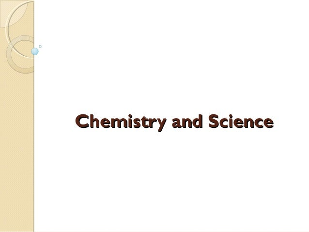 Chemistry and Science