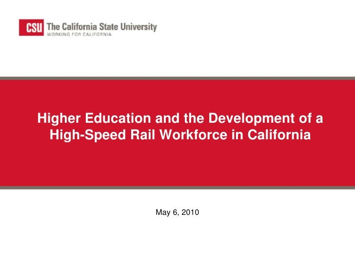 Higher Education and the Development of a High-Speed Rail Workforce in California<br />May 6, 2010<br />
