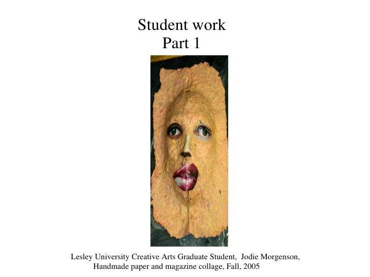 Student work Part 1 Lesley University Creative Arts Graduate Student,  Jodie Morgenson,  Handmade paper and magazine colla...