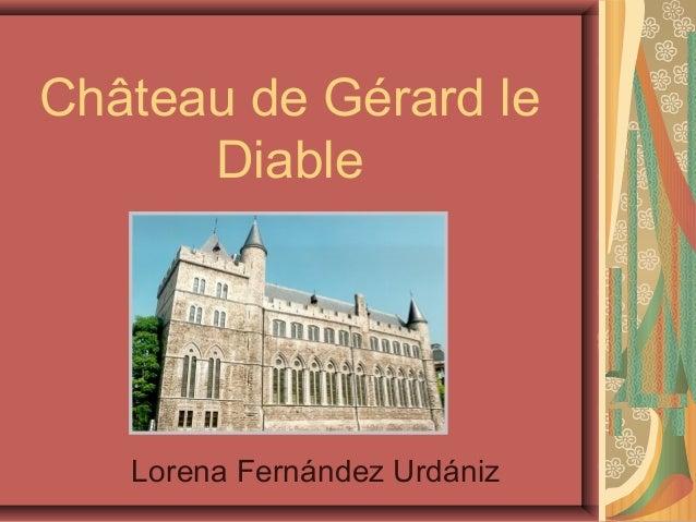 Château de Gérard le      Diable   Lorena Fernández Urdániz