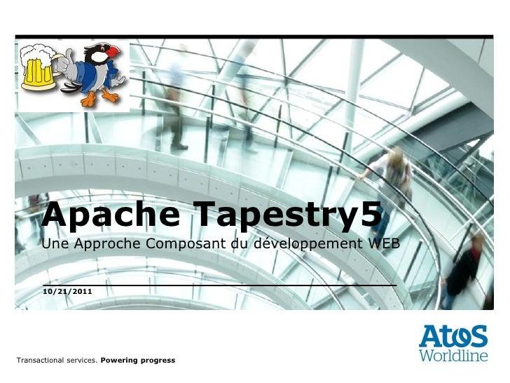 Apache Tapestry5       Une Approche Composant du développement WEB       10/21/2011        10/21/2011  Transactional servi...