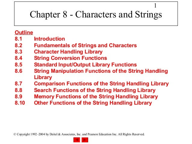 1            Chapter 8 - Characters and StringsOutline8.1     Introduction8.2     Fundamentals of Strings and Characters8....