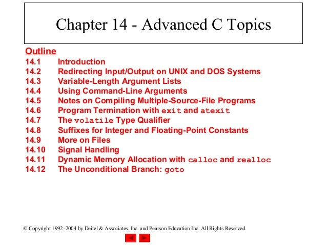 Chapter 14 - Advanced C TopicsOutline14.1           Introduction14.2           Redirecting Input/Output on UNIX and DOS Sy...
