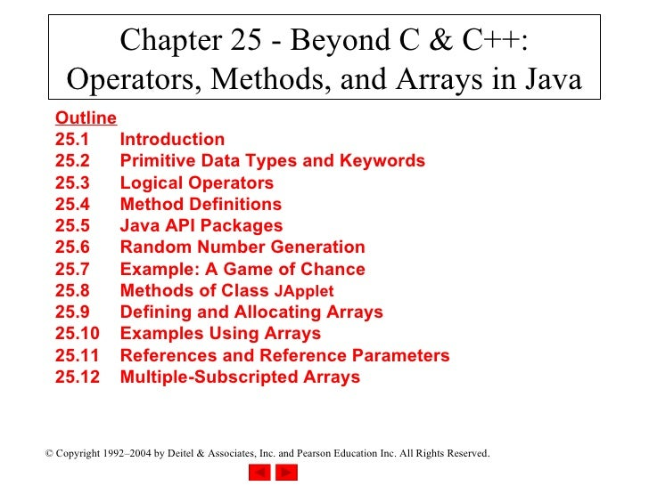 Chapter 25 - Beyond C & C++: Operators, Methods, and Arrays in Java Outline 25.1 Introduction 25.2 Primitive Data Types an...