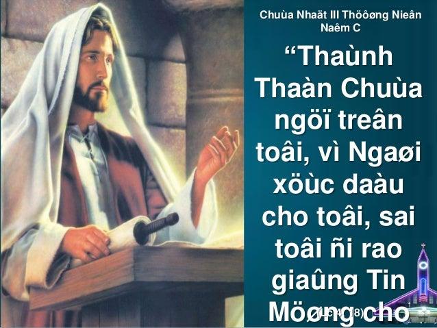 """Chuùa Nhaät III Thöôøng Nieân          Naêm C   """"ThaùnhThaàn Chuùa  ngöï treântoâi, vì Ngaøi  xöùc daàu cho toâi, sai  toâ..."""