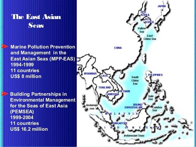 The East Asian Seas Marine Pollution Prevention and Management in the East Asian Seas (MPP-EAS) 1994-1999 11 countries US$...