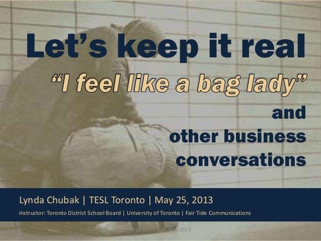 Chubak (2013) i feel like a bag lady and other business conversations.tesl