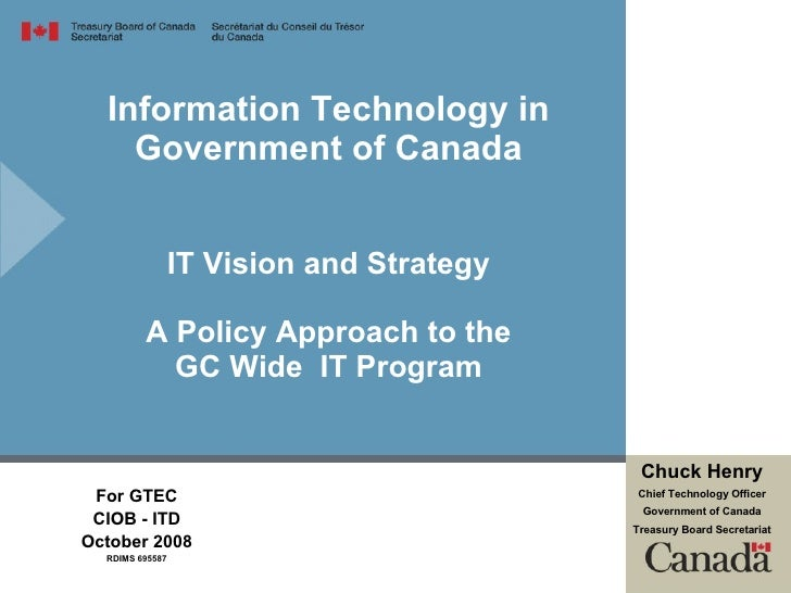 Information Technology in Government of Canada IT Vision and Strategy A Policy Approach to the GC Wide  IT Program For GTE...