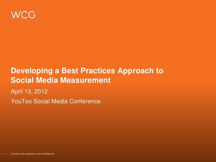 Developing a Best Practices Approach toSocial Media MeasurementApril 13, 2012YouToo Social Media ConferenceContents are pr...