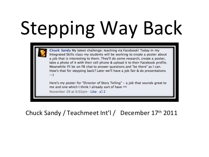 Stepping Way BackChuck Sandy / Teachmeet Int'l / December 17th 2011