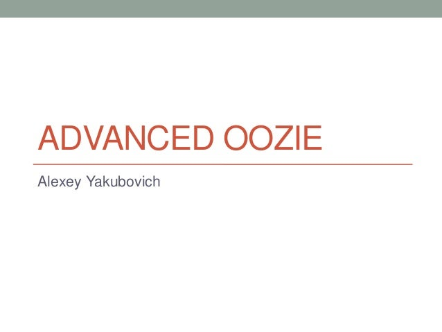 Advanced Oozie