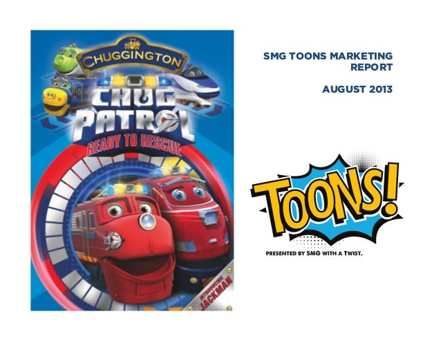 SMG Toons August 2013 Marketing Report:  Chuggington