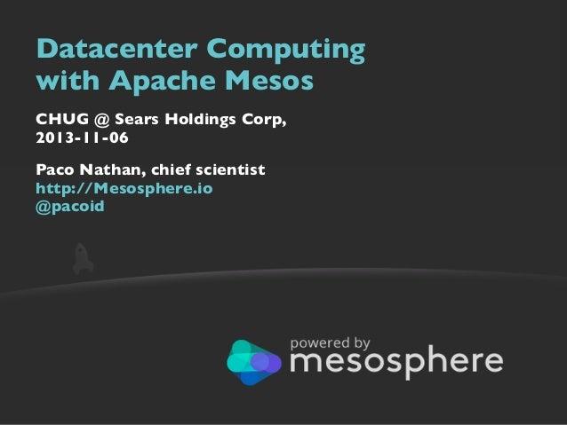 CHUG: Datacenter Computing with Apache Mesos