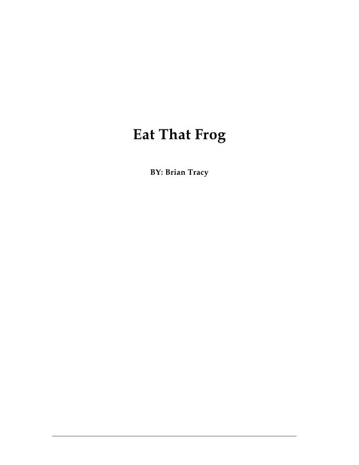 Eat That Frog  BY: Brian Tracy                    1