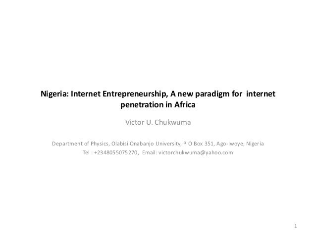 Nigeria: Internet Entrepreneurship, A new paradigm for internet                       penetration in Africa               ...