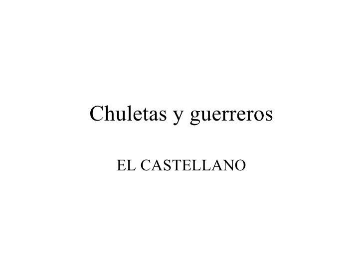 Chuletas y guerreros EL CASTELLANO