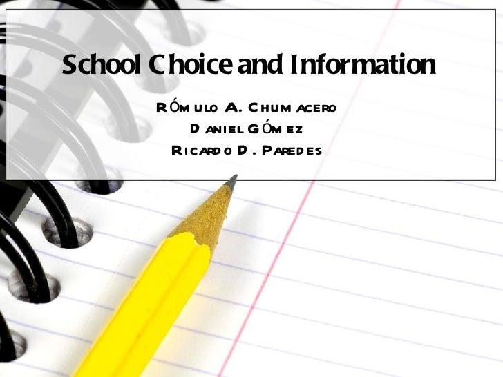 School Choice and Information Rómulo A. Chumacero Daniel Gómez Ricardo D. Paredes