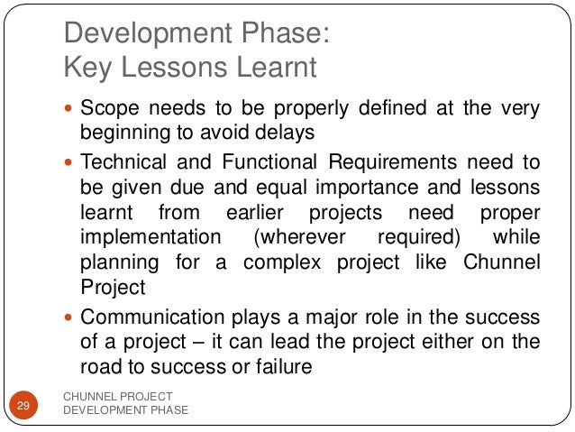 the chunnel project lessons learned This case study was originally prepared as part of project management applications  but perhaps not the lessons learned when planning the chunnel project.