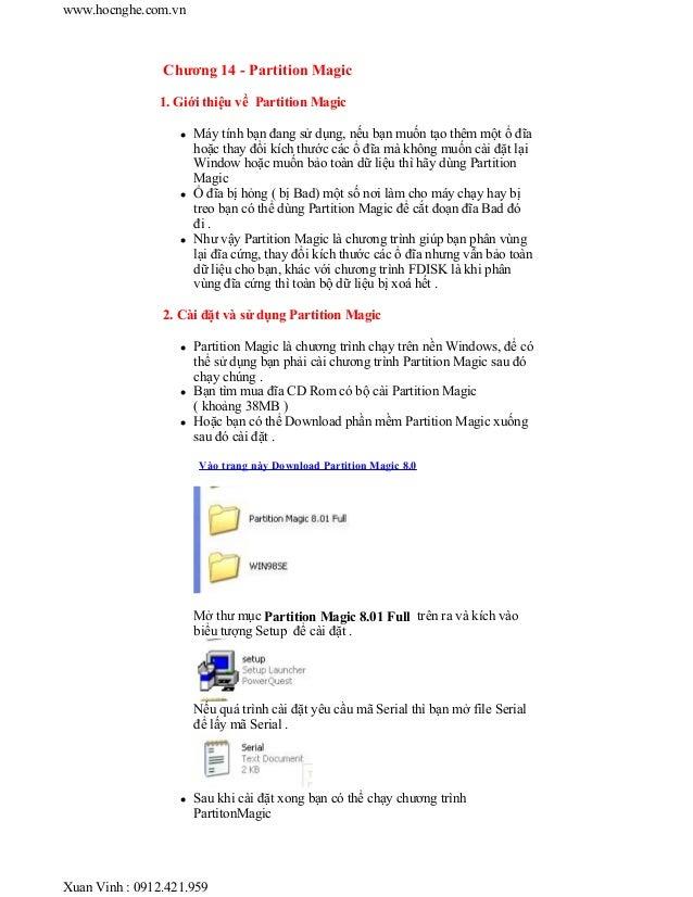 Chương 14 - Partition Magic 1. Giới thiệu về Partition Magic Máy tính bạn đang sử dụng, nếu bạn muốn tạo thêm một ổ đĩa ho...