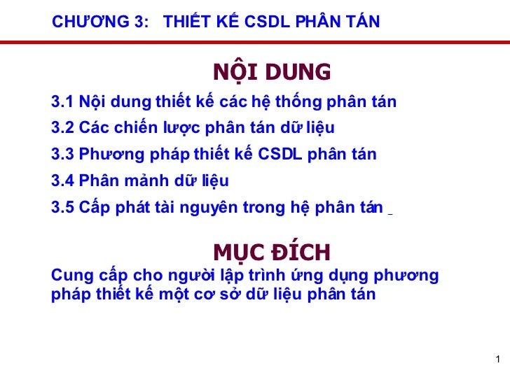 CHƯƠNG 3:  THIẾT KẾ CSDL PHÂN TÁN NỘI DUNG 3.1 Nội dung thiết kế các hệ thống phân tán  3.2 Các chiến lược phân tán dữ liệ...