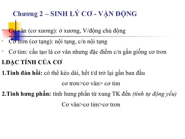Chương 2 – SINH LÝ CƠ - VẬN ĐỘNG <ul><li>Cơ vân (cơ xương): ở xương, V/động chủ động </li></ul><ul><li>Cơ trơn (cơ tạng): ...