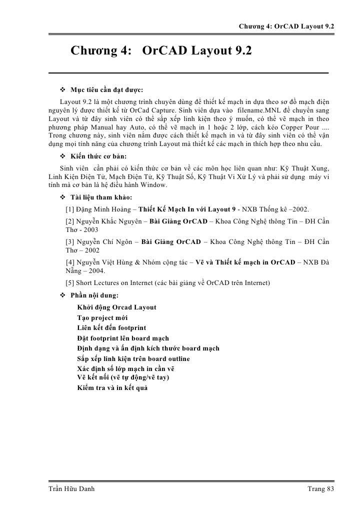 Chương 4: OrCAD Layout 9.2       Chương 4: OrCAD Layout 9.2       Mục tiêu cần đạt được:   Layout 9.2 là một chương trình ...