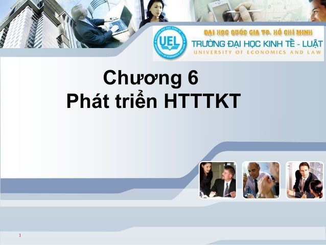 Chương 6 Phát triển HTTTKT  1