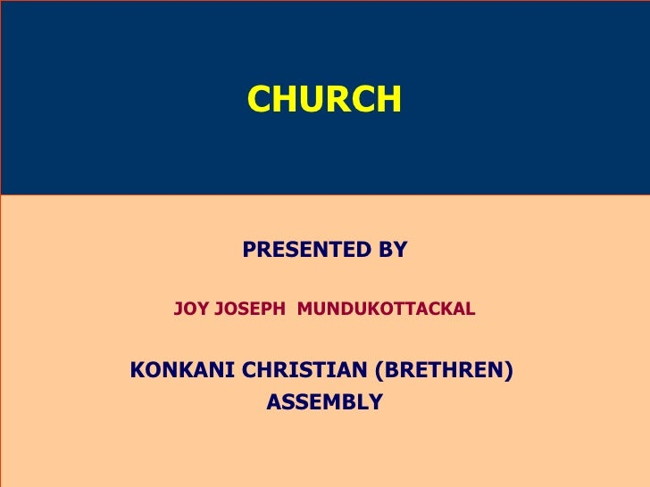 CHURCH PRESENTED BY JOY JOSEPH  MUNDUKOTTACKAL KONKANI CHRISTIAN (BRETHREN)  ASSEMBLY