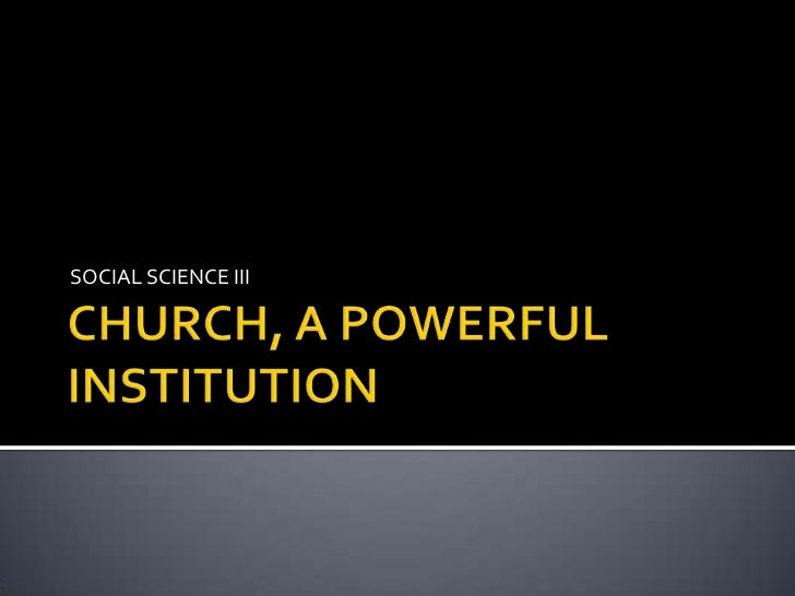 Church   a powerful institution