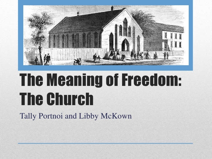 The Meaning of Freedom:The ChurchTally Portnoi and Libby McKown