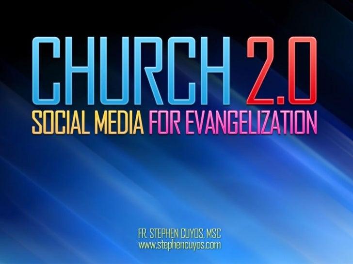 Church 2.0: Social Media for Evangelization