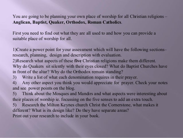 You are going to be planning your own place of worship for all Christian religions –Anglican, Baptist, Quaker, Orthodox, R...