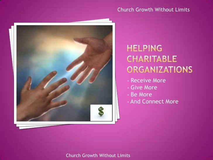 Helping Charitable Organizations<br /><ul><li> Receive More
